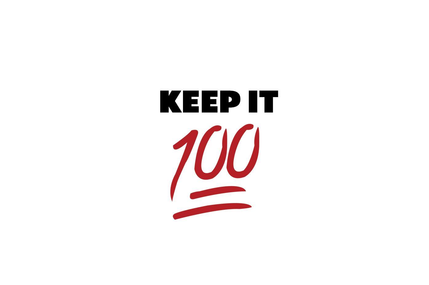 keep it 100 small